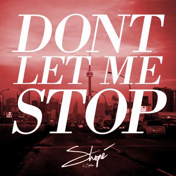 shope-dont-let-me-stop-remix